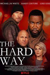 The Hard Way (2019) เดอะ ฮาร์ด เวย์