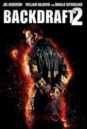Backdraft 2 (2019) เปลวไฟกับวีรบุรุษ 2