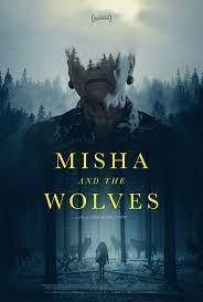 Misha and the Wolves (2021) มิชาและหมาป่า