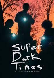 Super Dark Times (2017) ซูเปอร์ ดาร์ค ไทม์ส